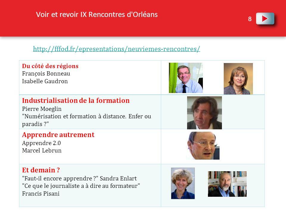 8 Du côté des régions François Bonneau Isabelle Gaudron Industrialisation de la formation Pierre Moeglin