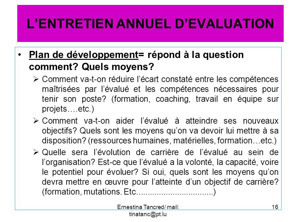 Plan de développement= répond à la question comment? Quels moyens? Comment va-t-on réduire lécart constaté entre les compétences maîtrisées par lévalu