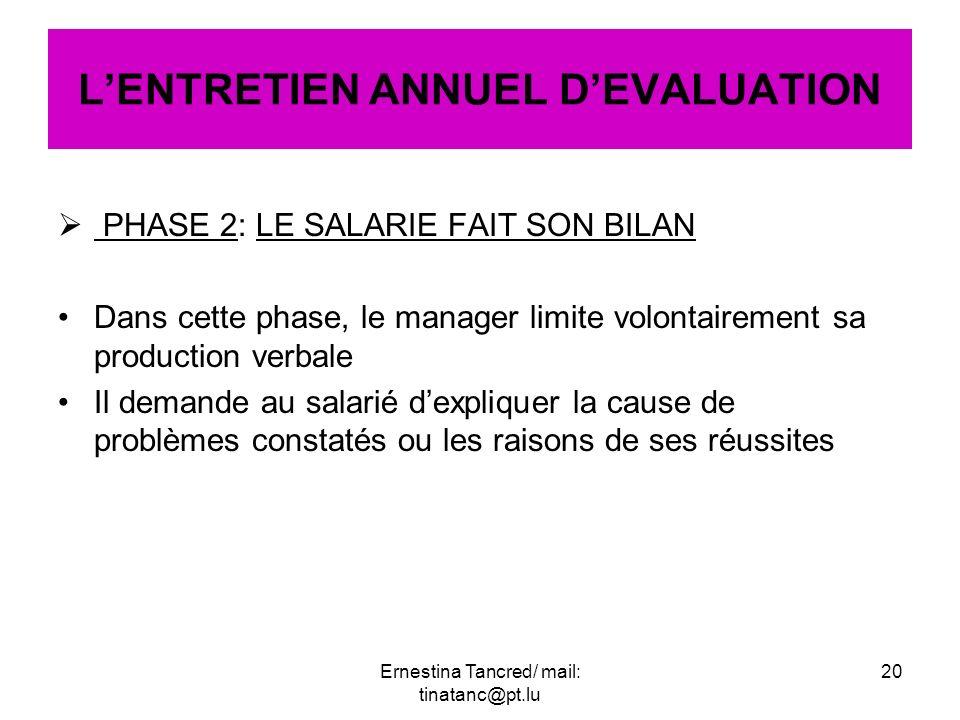 PHASE 2: LE SALARIE FAIT SON BILAN Dans cette phase, le manager limite volontairement sa production verbale Il demande au salarié dexpliquer la cause