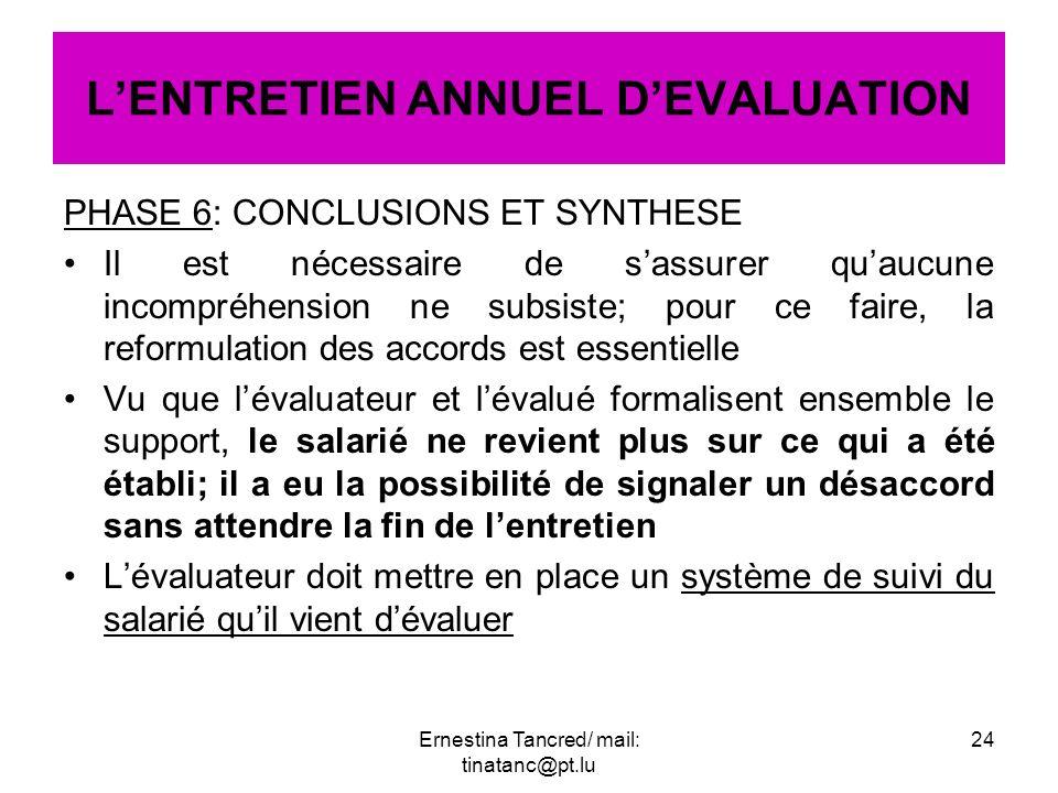 PHASE 6: CONCLUSIONS ET SYNTHESE Il est nécessaire de sassurer quaucune incompréhension ne subsiste; pour ce faire, la reformulation des accords est e