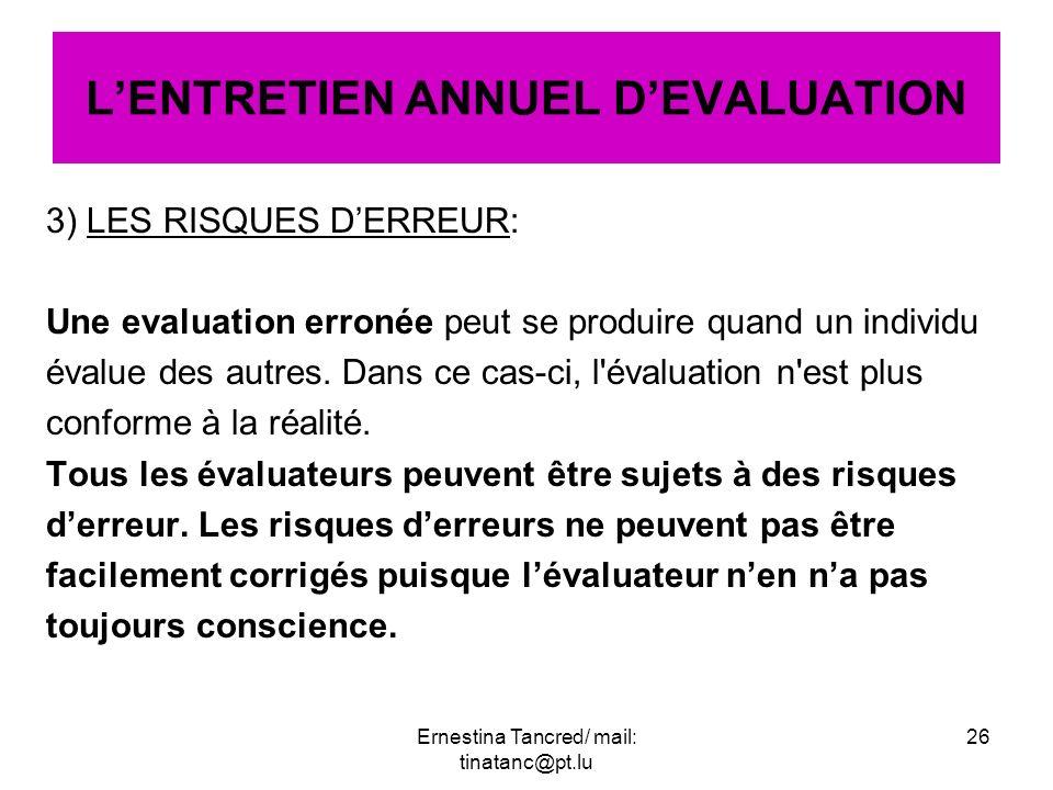 3) LES RISQUES DERREUR: Une evaluation erronée peut se produire quand un individu évalue des autres. Dans ce cas-ci, l'évaluation n'est plus conforme