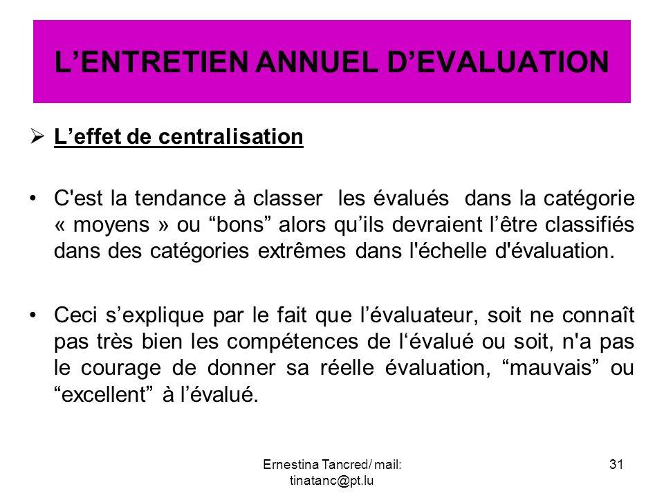 Leffet de centralisation C'est la tendance à classer les évalués dans la catégorie « moyens » ou bons alors quils devraient lêtre classifiés dans des