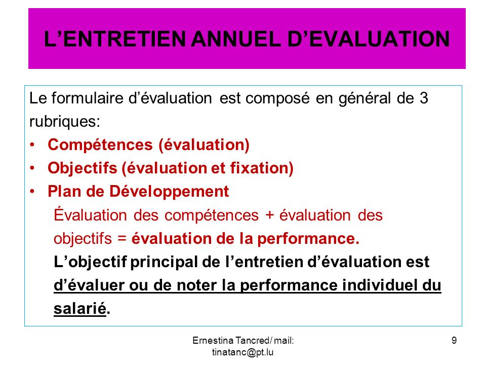 Le formulaire dévaluation est composé en général de 3 rubriques: Compétences (évaluation) Objectifs (évaluation et fixation) Plan de Développement Éva