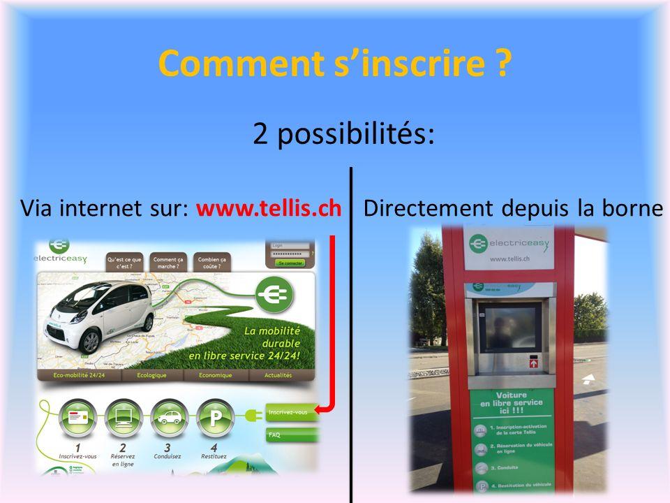 Comment sinscrire ? 2 possibilités: Via internet sur: www.tellis.chDirectement depuis la borne