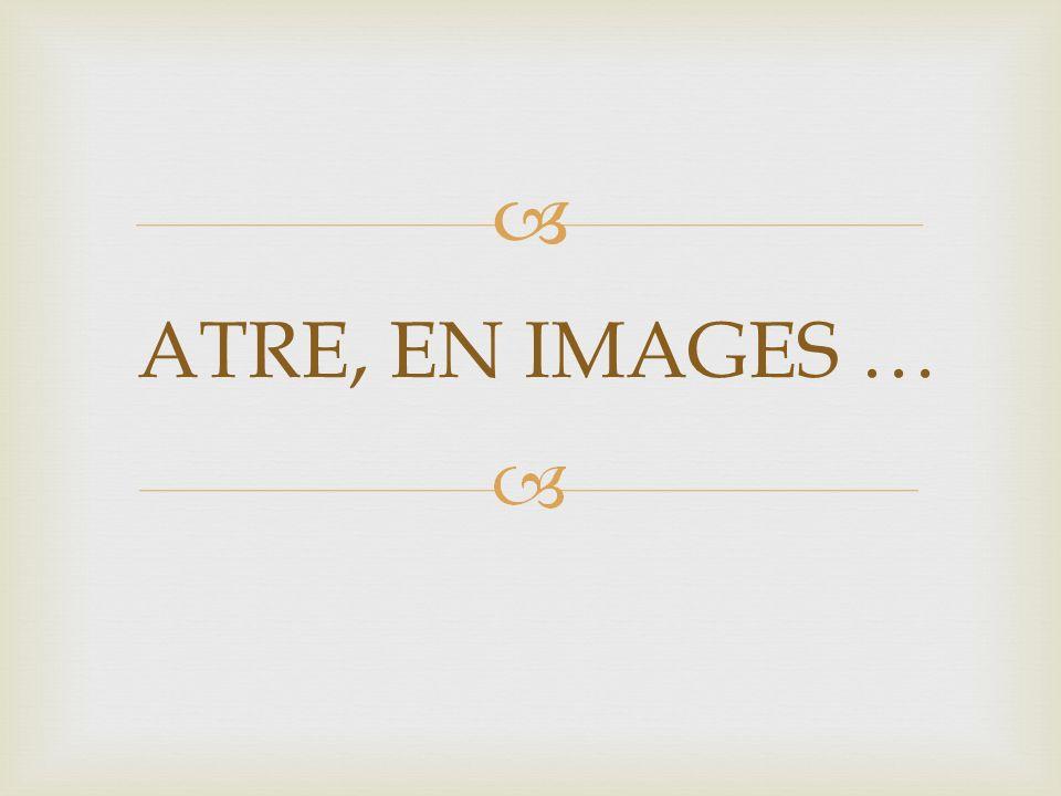ATRE, EN IMAGES …