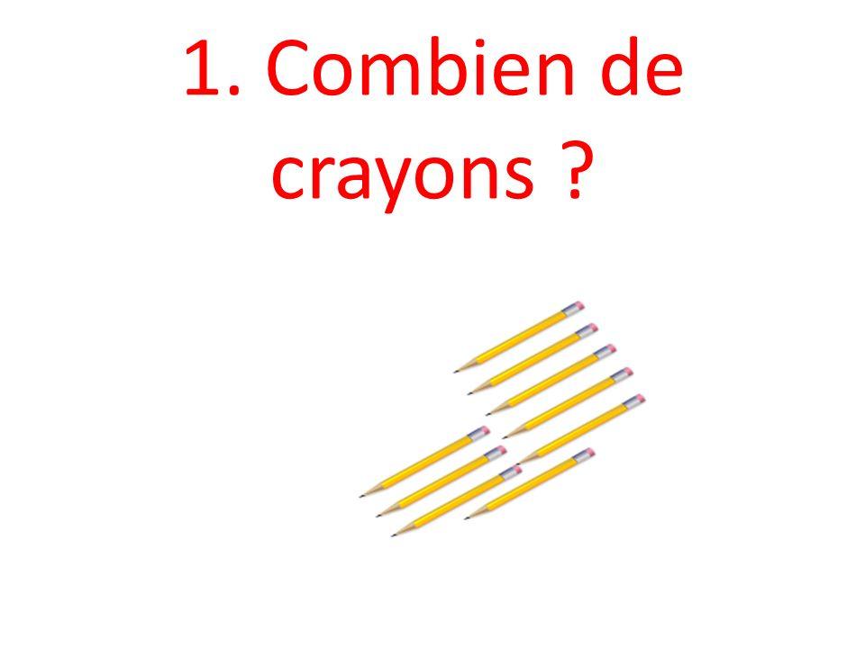 1. Combien de crayons ?
