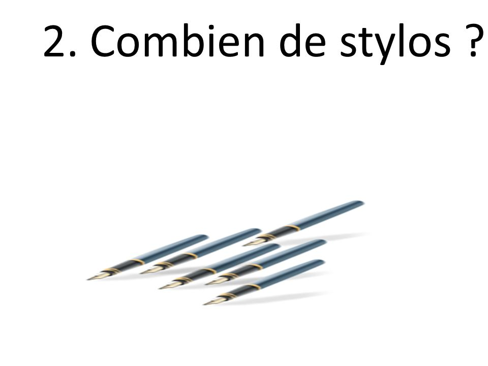 2. Combien de stylos ?