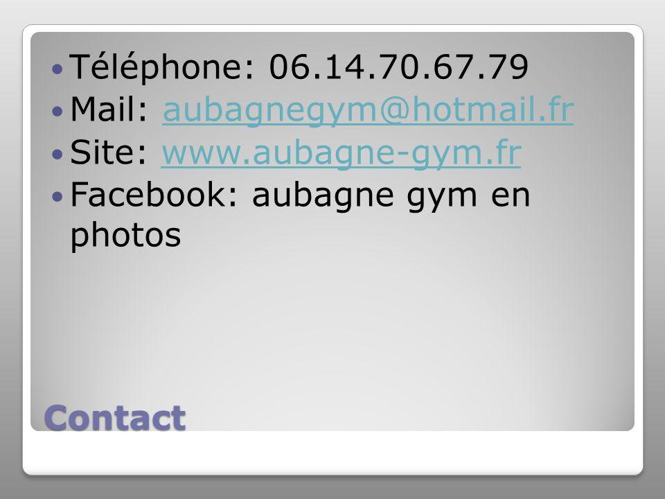 Contact Téléphone: 06.14.70.67.79 Mail: aubagnegym@hotmail.fraubagnegym@hotmail.fr Site: www.aubagne-gym.frwww.aubagne-gym.fr Facebook: aubagne gym en