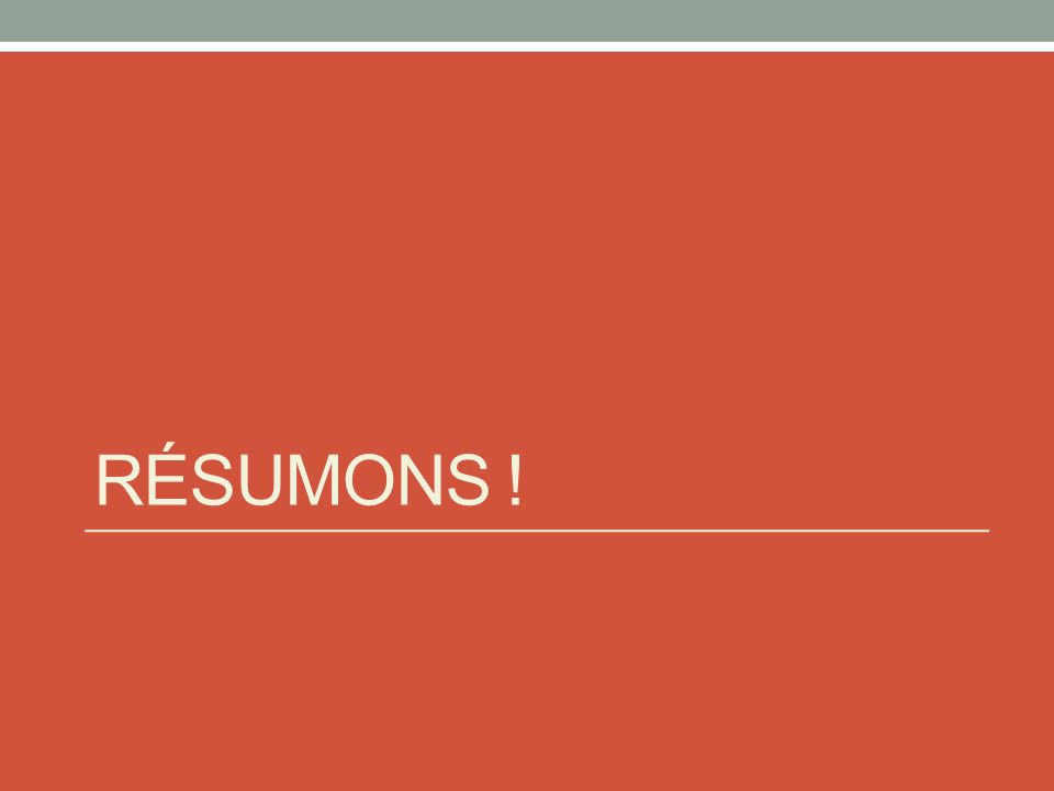 RÉSUMONS !