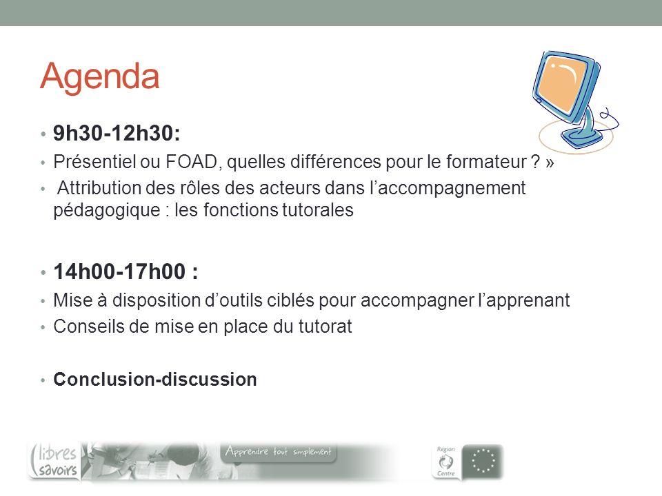 Agenda 9h30-12h30: Présentiel ou FOAD, quelles différences pour le formateur ? » Attribution des rôles des acteurs dans laccompagnement pédagogique :