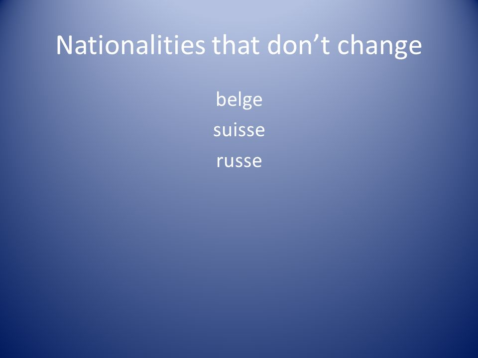 Nationalities that dont change belge suisse russe