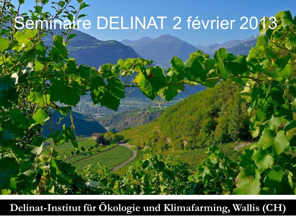 Delinat-Institut für Ökologie und Klimafarming, Wallis (CH) Seminaire DELINAT 2 février 2013