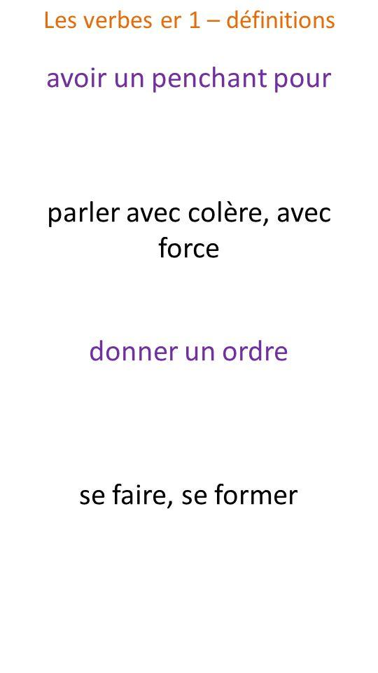 aimer crier commander composer Les verbes er 1 – définitions