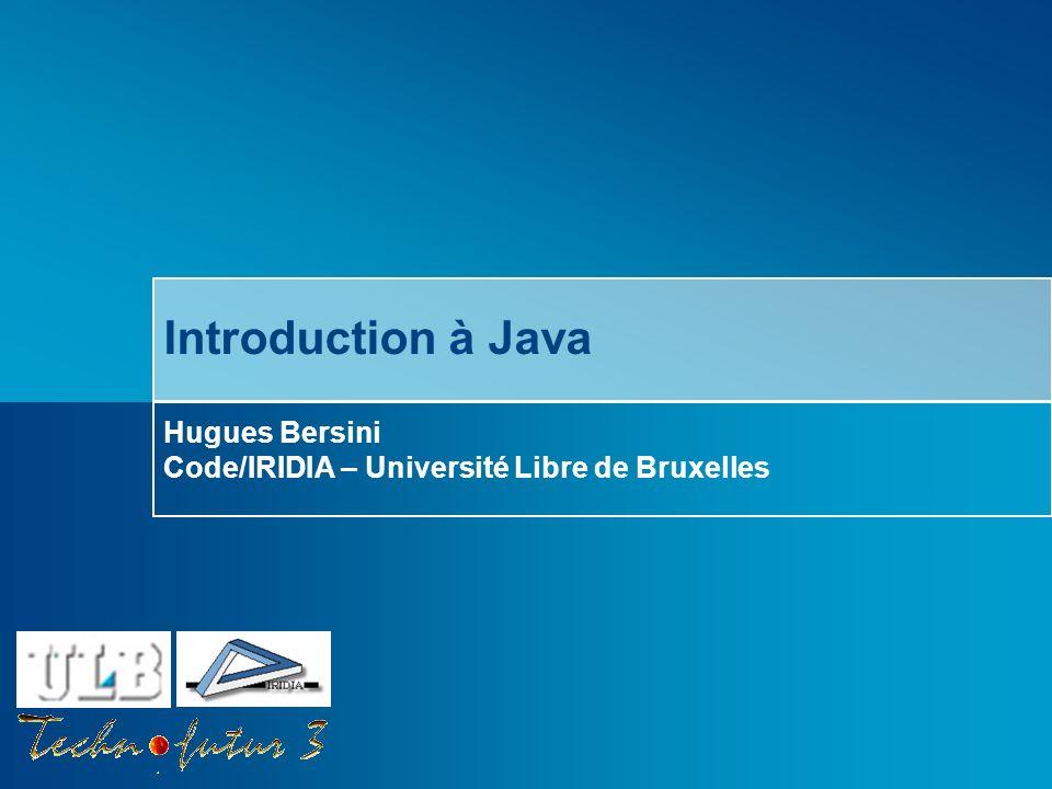 Cours Java 2013 Bersini Objectifs du cours (1/2) Décrire les éléments-clé de la plate-forme Java Compiler et exécuter une application Java Prendre en mains lenvironnement de développement Eclipse Comprendre et utiliser la documentation en ligne de Java Décrire la syntaxe du langage Comprendre le paradigme OO et utiliser Java pour le mettre en œuvre Comprendre et utiliser les exceptions