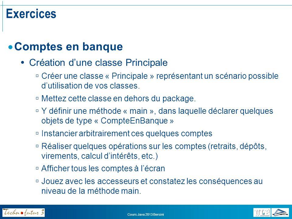 Cours Java 2013 Bersini La classe Déclaration des méthodes Quid des comportements.
