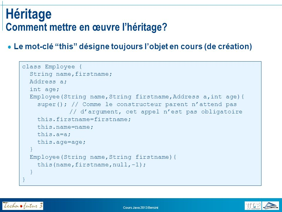 Cours Java 2013 Bersini Héritage Comment mettre en œuvre lhéritage.