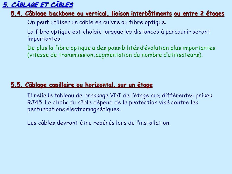 5. CÂBLAGE ET CÂBLES 5.2. Brochage des prises RJ45 câble standard EIA/TIA (par paires) câble avec code de couleur EIA/TIA 568 A (USA) EIA/TIA 568 B –