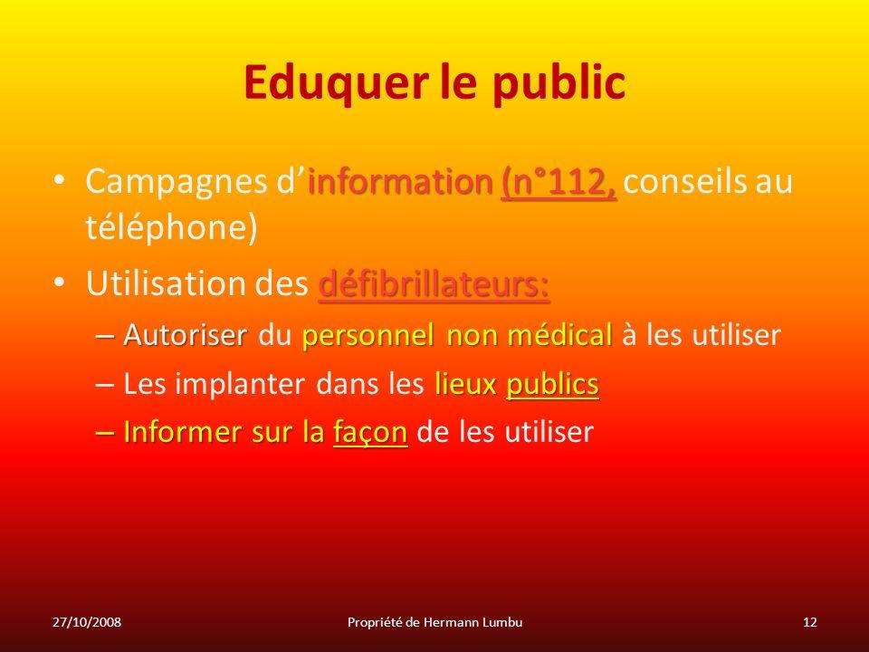 Eduquer le public information (n°112, Campagnes dinformation (n°112, conseils au téléphone) défibrillateurs: Utilisation des défibrillateurs: – Autori