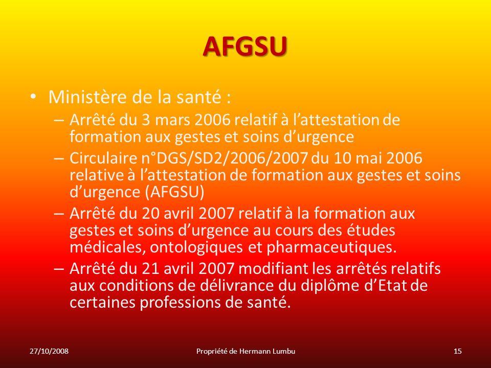 AFGSU Ministère de la santé : – Arrêté du 3 mars 2006 relatif à lattestation de formation aux gestes et soins durgence – Circulaire n°DGS/SD2/2006/200