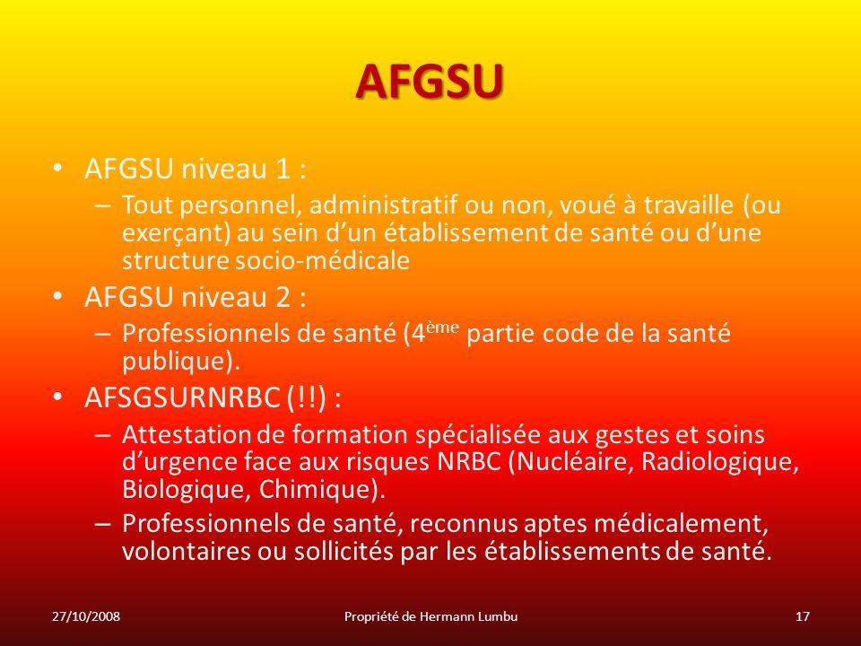 AFGSU AFGSU niveau 1 : – Tout personnel, administratif ou non, voué à travaille (ou exerçant) au sein dun établissement de santé ou dune structure soc