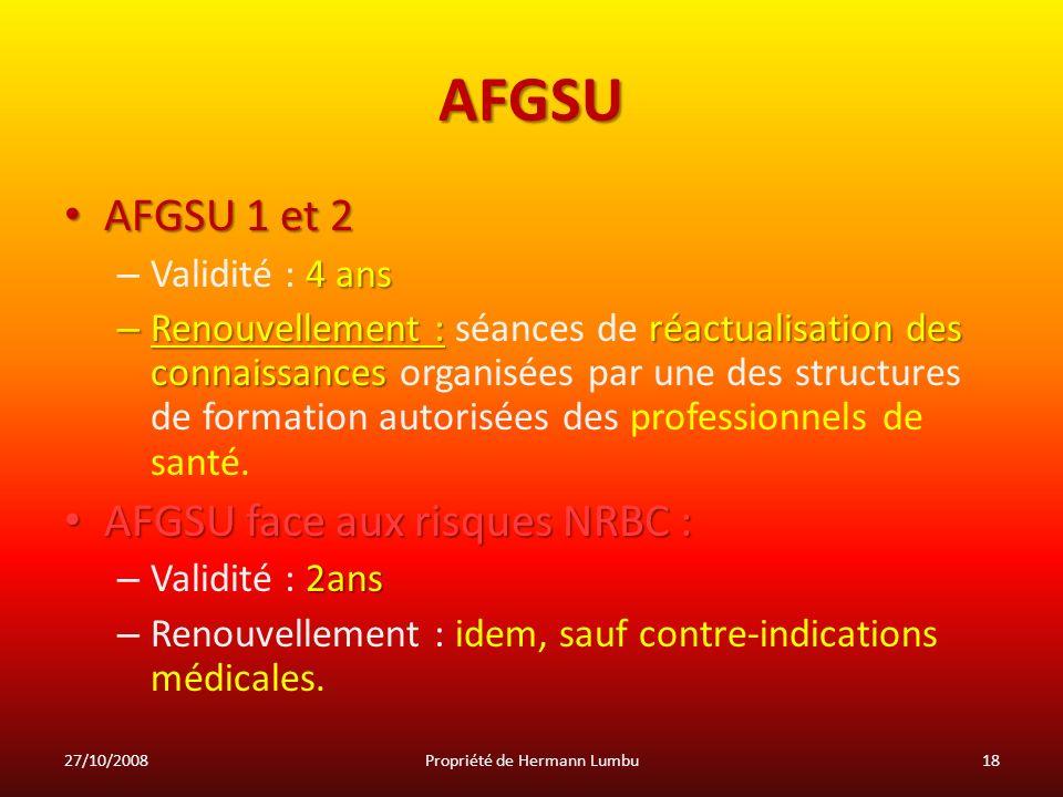 AFGSU AFGSU 1 et 2 AFGSU 1 et 2 4 ans – Validité : 4 ans – Renouvellement :réactualisation des connaissances – Renouvellement : séances de réactualisa