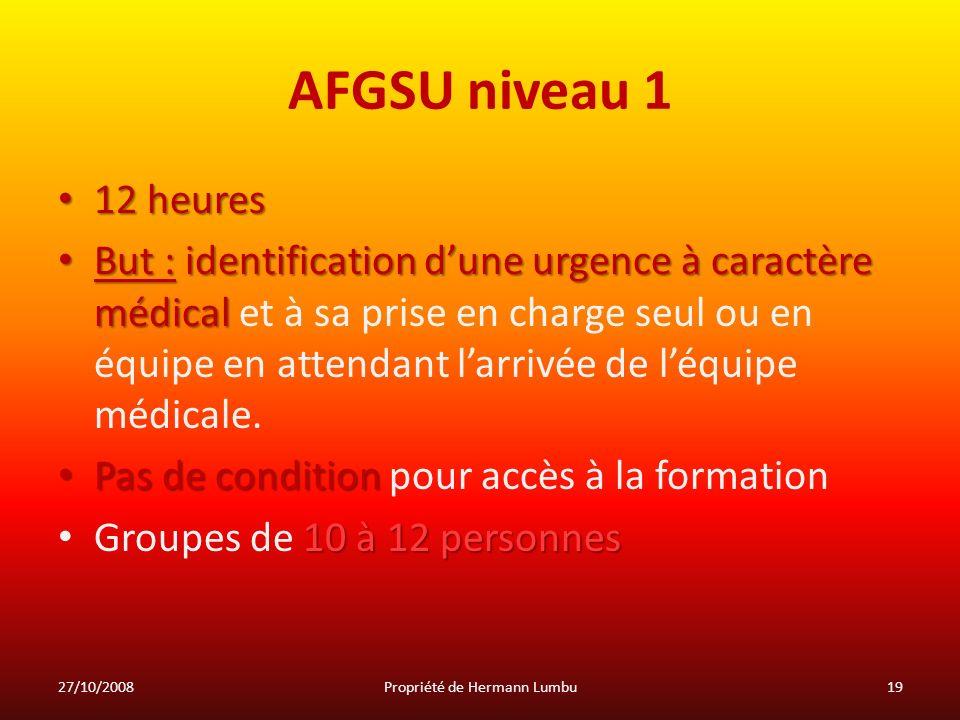 AFGSU niveau 1 12 heures 12 heures But : identification dune urgence à caractère médical But : identification dune urgence à caractère médical et à sa