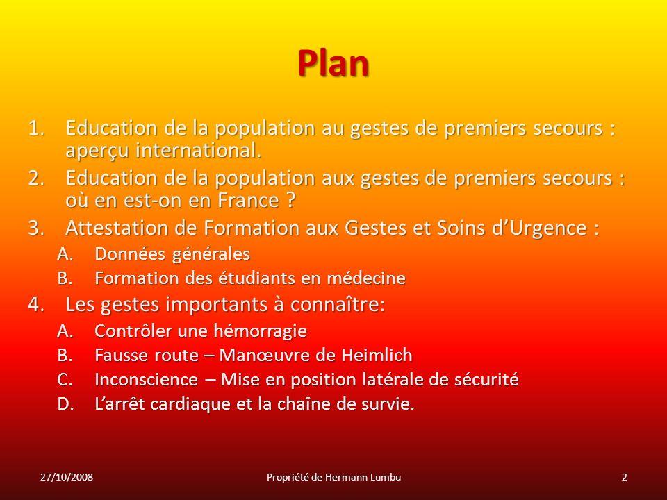Plan 1.Education de la population au gestes de premiers secours : aperçu international. 2.Education de la population aux gestes de premiers secours :