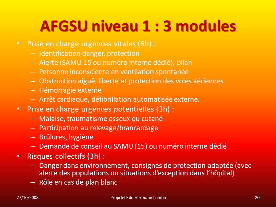 AFGSU niveau 1 : 3 modules Prise en charge urgences vitales (6h) : – Identification danger, protection – Alerte (SAMU 15 ou numéro interne dédié), bil