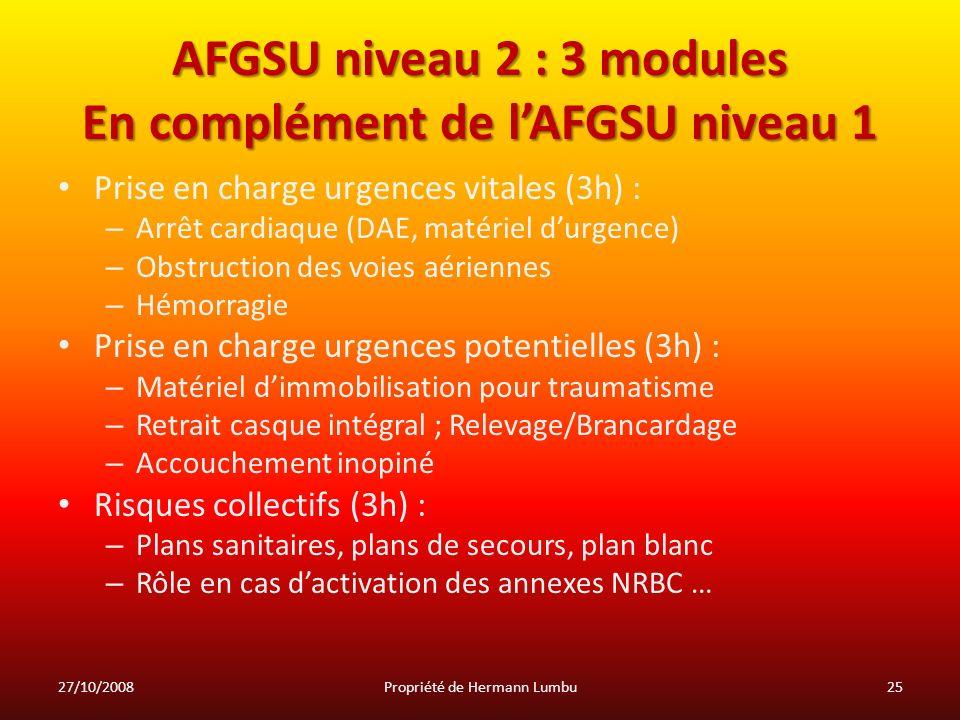 AFGSU niveau 2 : 3 modules En complément de lAFGSU niveau 1 Prise en charge urgences vitales (3h) : – Arrêt cardiaque (DAE, matériel durgence) – Obstr