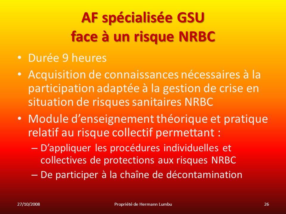 AF spécialisée GSU face à un risque NRBC Durée 9 heures Acquisition de connaissances nécessaires à la participation adaptée à la gestion de crise en s