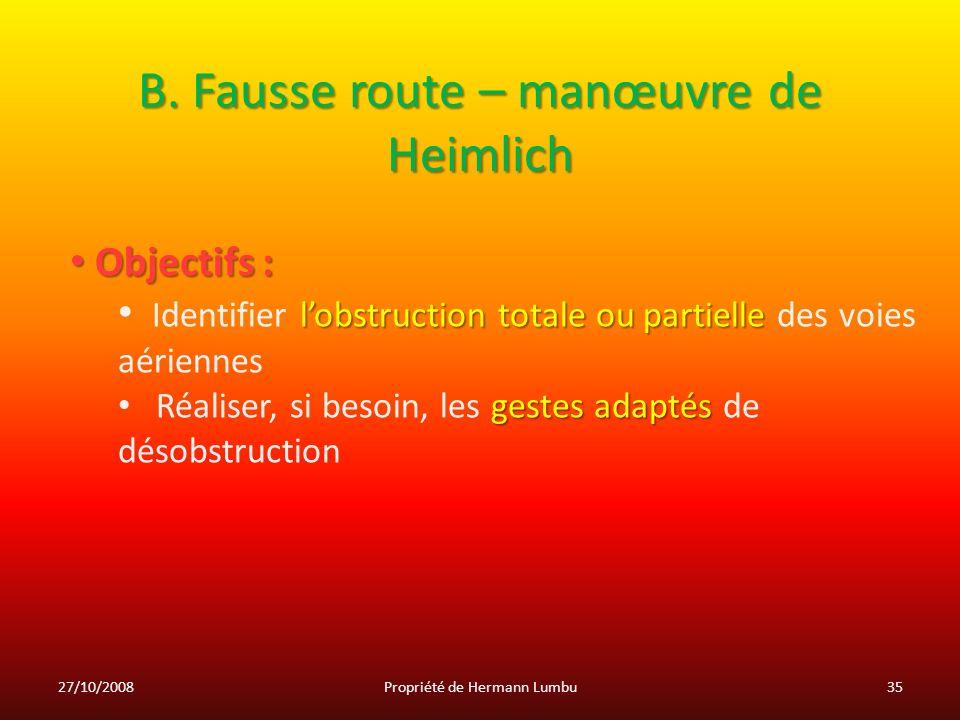B. Fausse route – manœuvre de Heimlich Objectifs : Objectifs : lobstruction totale ou partielle Identifier lobstruction totale ou partielle des voies
