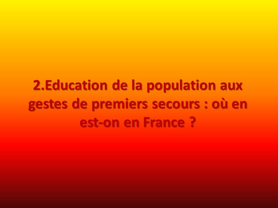 2.Education de la population aux gestes de premiers secours : où en est-on en France ?