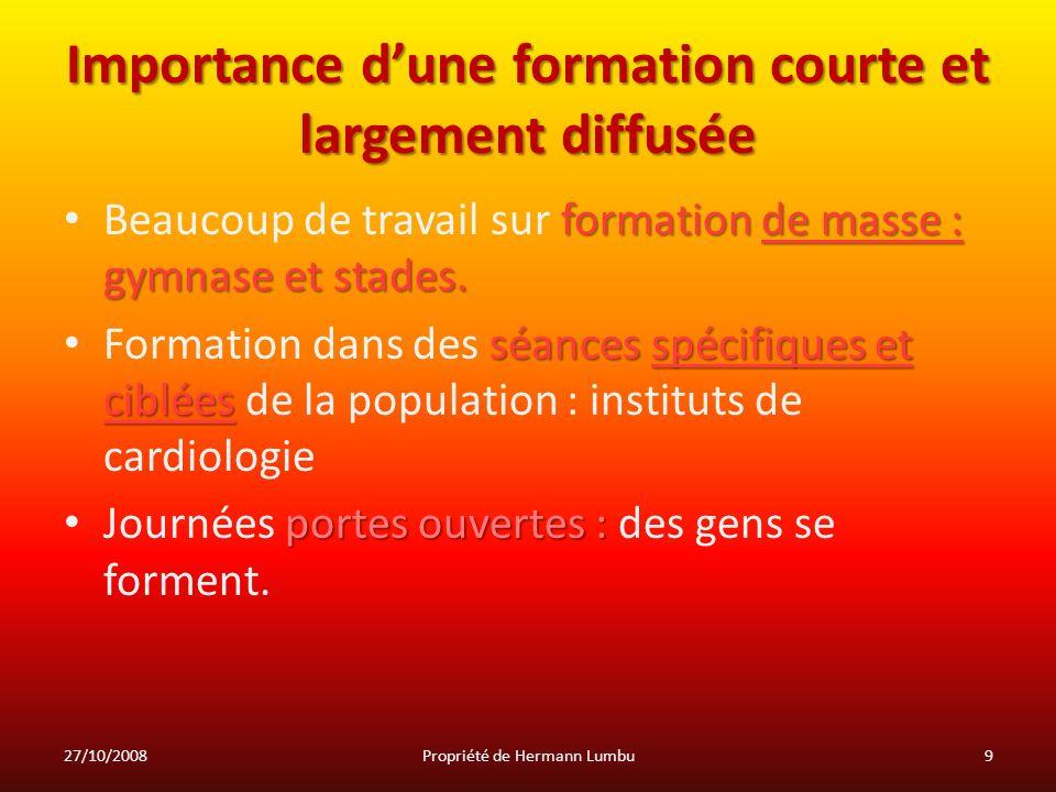 Importance dune formation courte et largement diffusée formation de masse : gymnase et stades. Beaucoup de travail sur formation de masse : gymnase et