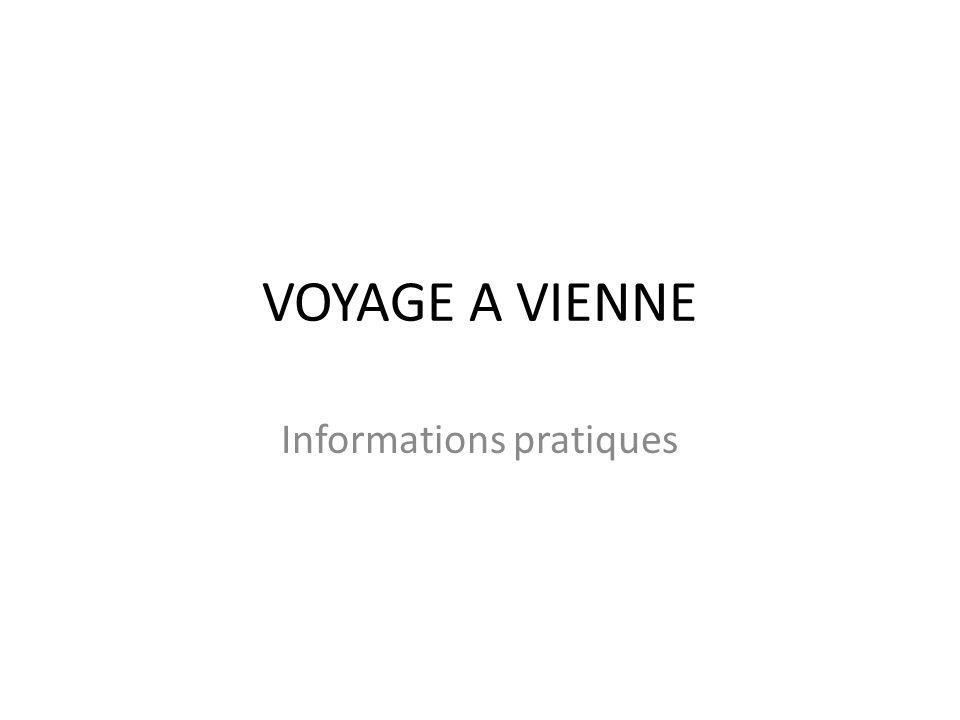 VOYAGE A VIENNE Informations pratiques