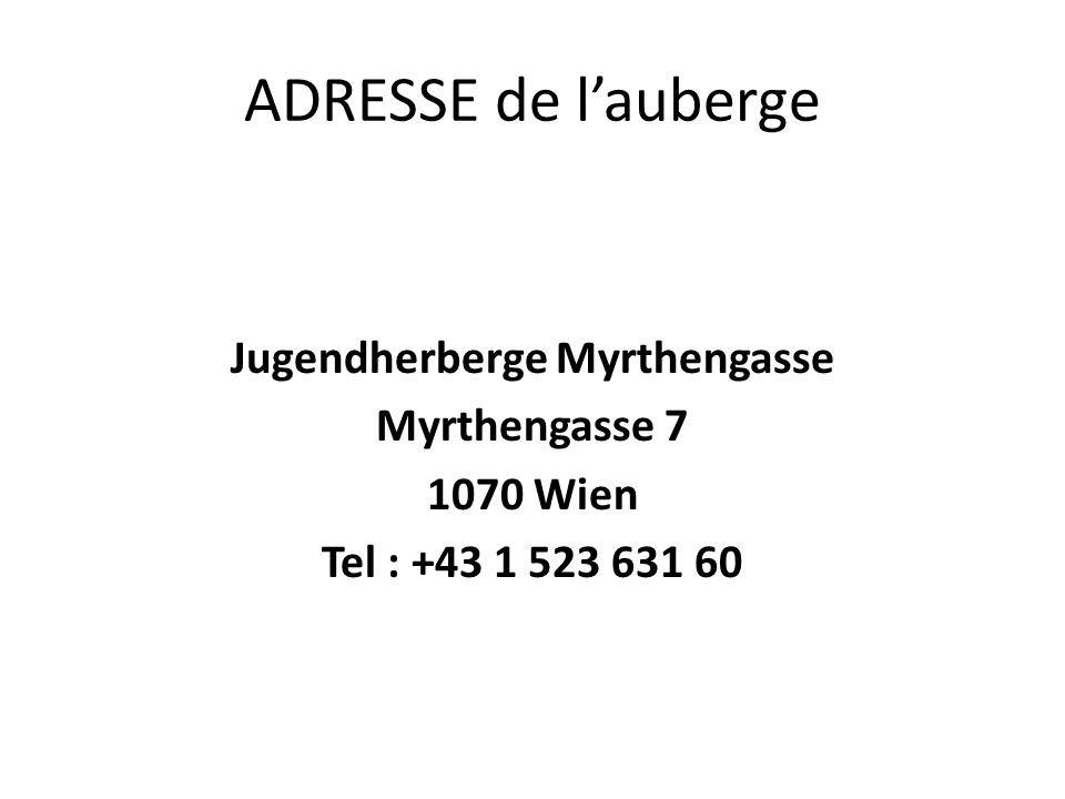 ADRESSE de lauberge Jugendherberge Myrthengasse Myrthengasse 7 1070 Wien Tel : +43 1 523 631 60