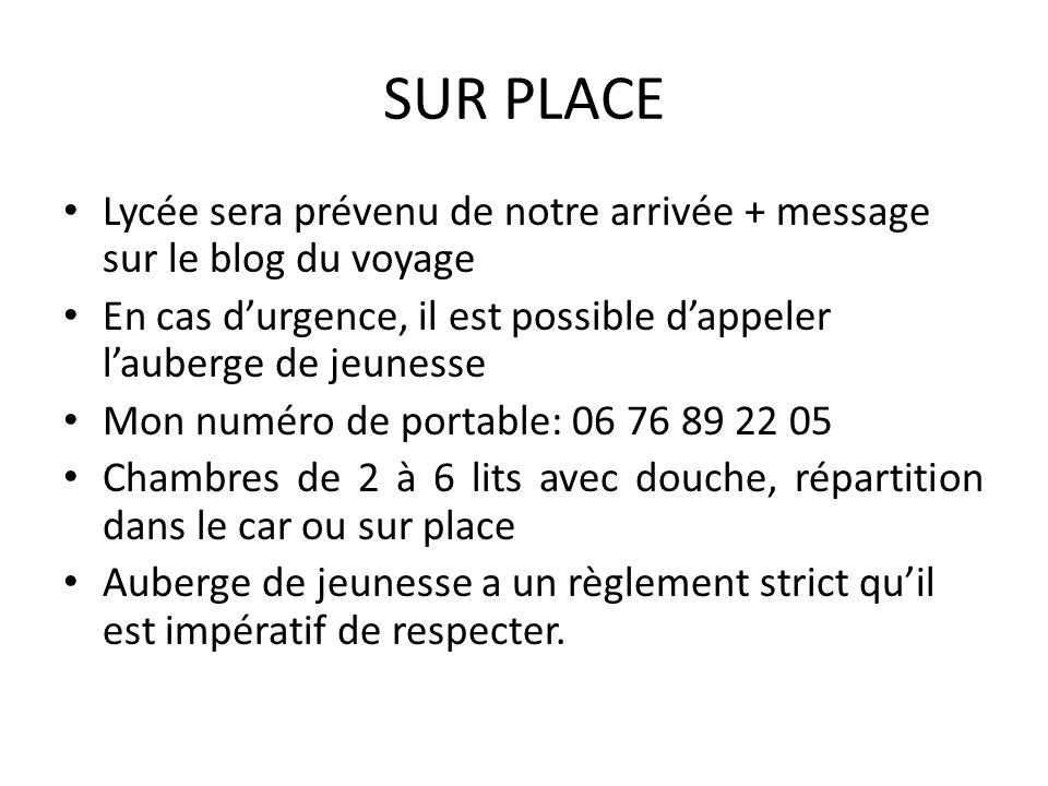 SUR PLACE Lycée sera prévenu de notre arrivée + message sur le blog du voyage En cas durgence, il est possible dappeler lauberge de jeunesse Mon numér