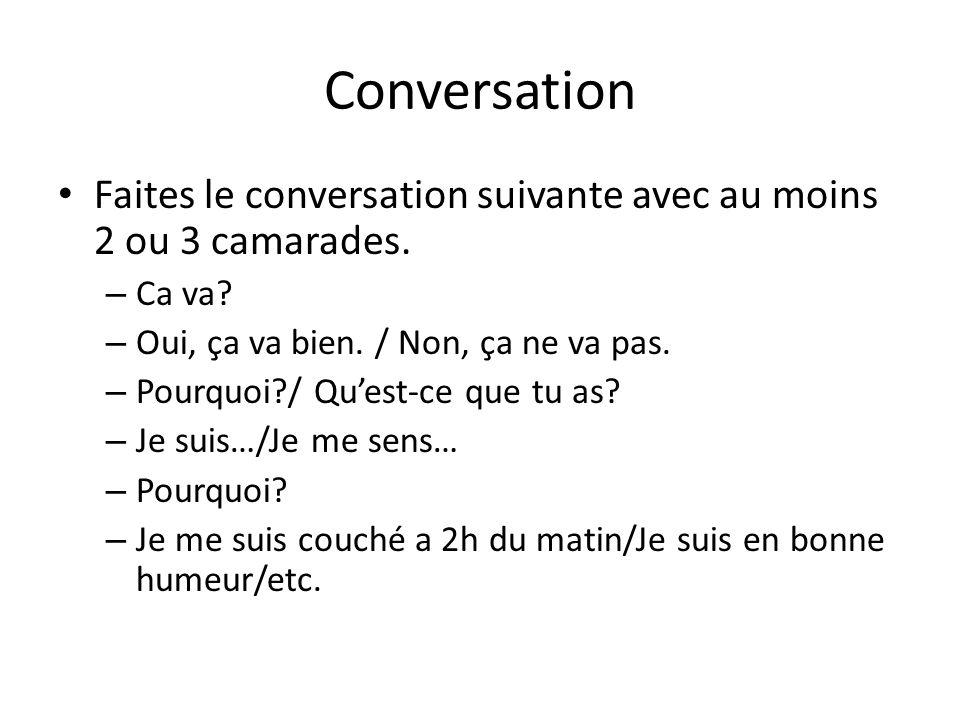 Conversation Faites le conversation suivante avec au moins 2 ou 3 camarades.