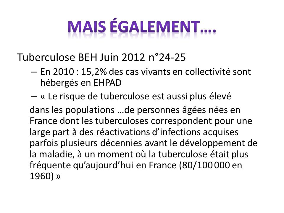 Tuberculose BEH Juin 2012 n°24-25 – En 2010 : 15,2% des cas vivants en collectivité sont hébergés en EHPAD – « Le risque de tuberculose est aussi plus