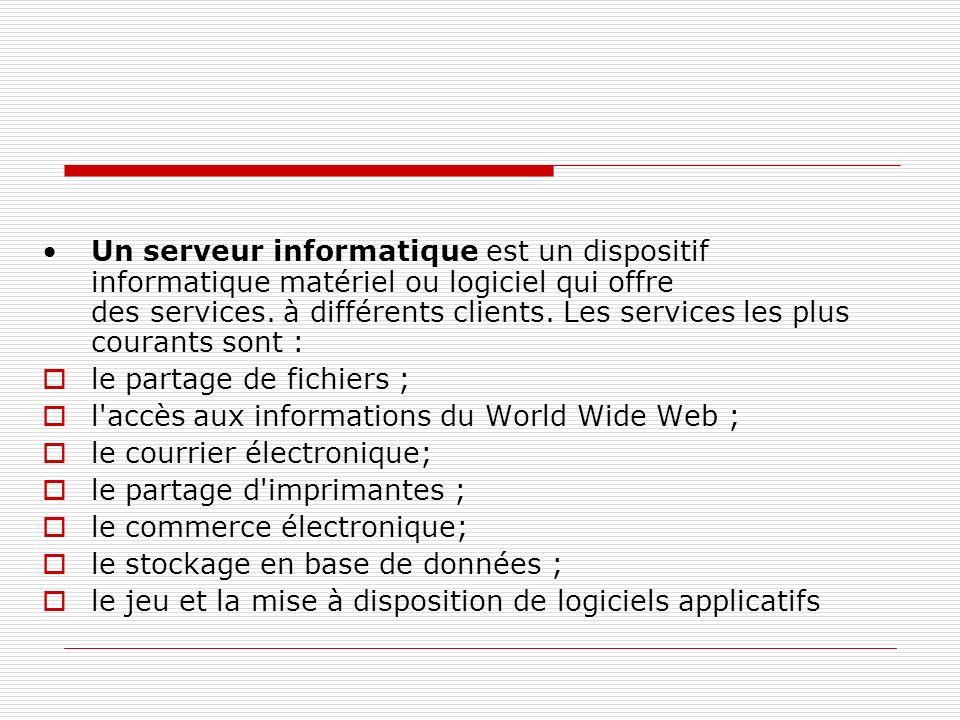 Un serveur informatique est un dispositif informatique matériel ou logiciel qui offre des services. à différents clients. Les services les plus couran