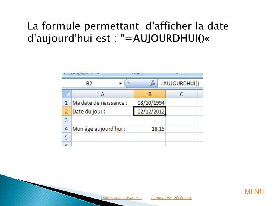 La formule permettant d'afficher la date d'aujourd'hui est :