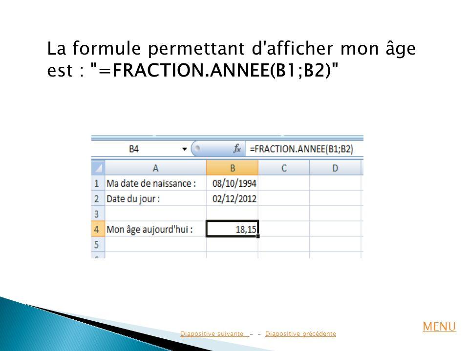La formule permettant d'afficher mon âge est :