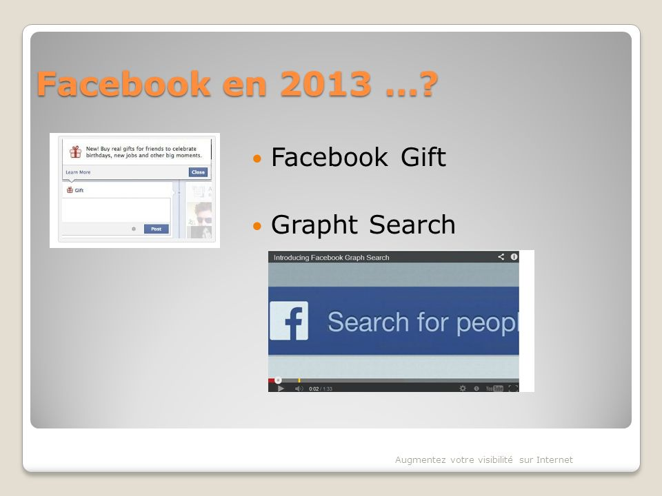 Facebook en 2013 …? Facebook Gift Grapht Search Augmentez votre visibilité sur Internet
