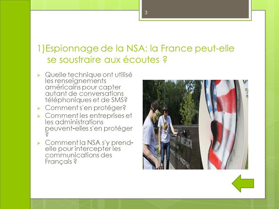 1)Espionnage de la NSA: la France peut-elle se soustraire aux écoutes ? 3 Quelle technique ont utilisé les renseignements américains pour capter autan