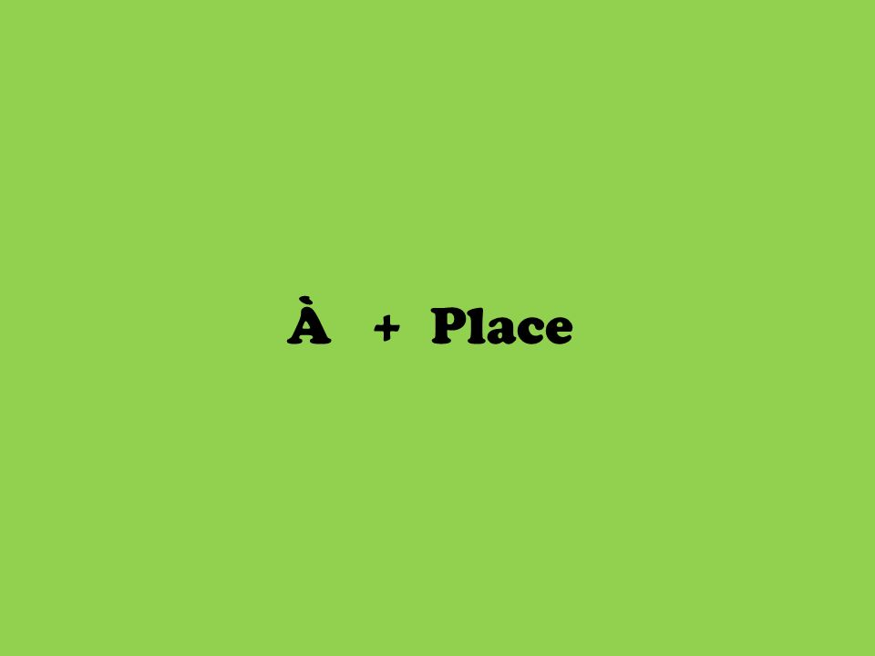 À + Place