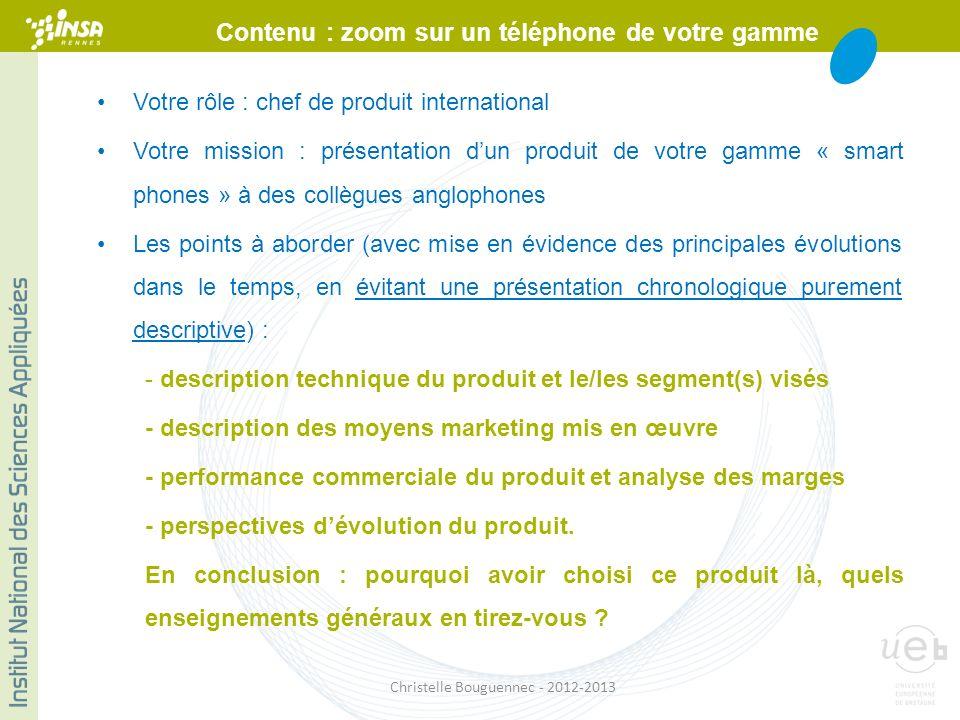 Votre rôle : chef de produit international Votre mission : présentation dun produit de votre gamme « smart phones » à des collègues anglophones Les po