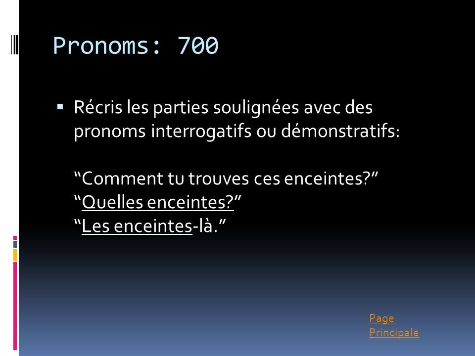 Page Principale Pronoms: 700 Récris les parties soulignées avec des pronoms interrogatifs ou démonstratifs: Comment tu trouves ces enceintes?Quelles e