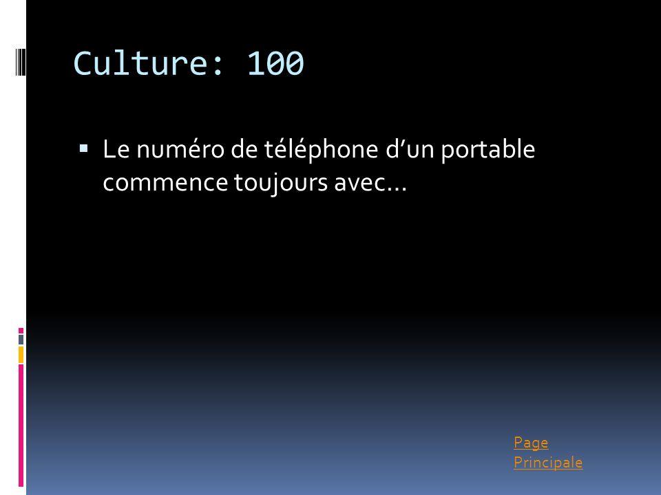 Page Principale Culture: 100 Le numéro de téléphone dun portable commence toujours avec…