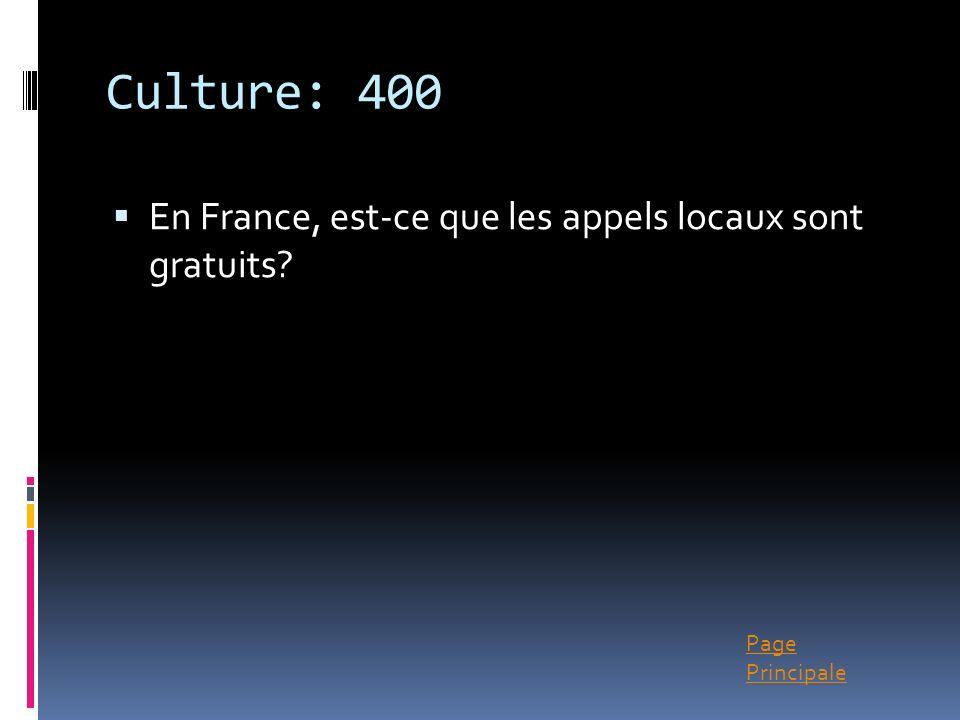 Page Principale Culture: 400 En France, est-ce que les appels locaux sont gratuits?