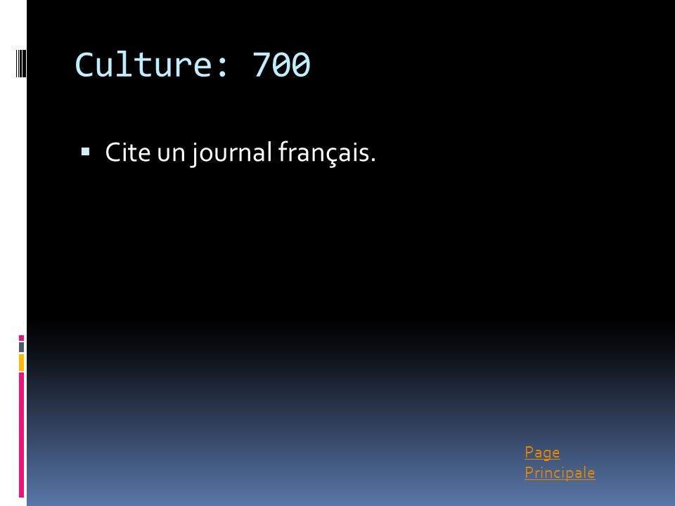 Page Principale Culture: 700 Cite un journal français.