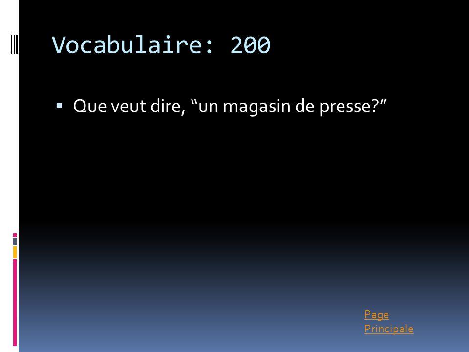 Page Principale Vocabulaire: 200 Que veut dire, un magasin de presse?